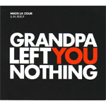 Grandpa Left You Nothing (CD)