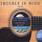Trouble In Mind - The Country Blues Collection 1964-1968 (CD)