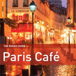 The Rough Guide To Paris Cafe - Second Edition (2CD)