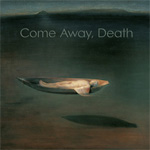Come Away,Death (SACD-Hybrid)