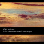 Relax; The Mountain Will Come To You (CD)
