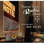 Theme Time Radio Hour - With Your Host Bob Dylan: The Songs Vol. 3 (2CD)