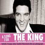 A Song For The King: 29 Obscure Elvis Tributes (CD)