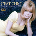 C'est Chic! French Girl Singers Of The 1960's (CD)