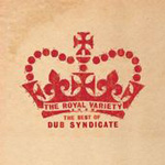 The Royal Variety Show: The Best Of Dub Syndicate (2CD)