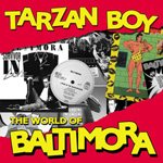 Tarzan Boy: The World Of Baltimora (CD)