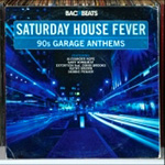 Backbeats: Saturday House Fever - 90's Garage Anthems (CD)