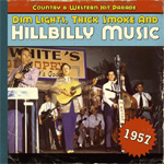 Dim Lights, Thick Smoke And Hillbilly Music - Country & Western Hit Parade 1957 (CD)