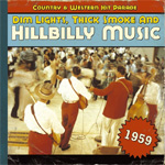 Dim Lights, Thick Smoke And Hillbilly Music - Country & Western Hit Parade 1959 (CD)