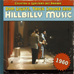 Dim Lights, Thick Smoke And Hillbilly Music - Country & Western Hit Parade 1960 (CD)
