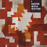 I Never Meta Guitar (CD)