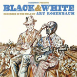 Black & White - Recorded In The Field By Art Rosenbaum (CD)