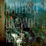 Matters Of Love And Nature (CD)