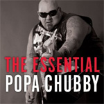 The Essential Popa Chubby (CD)