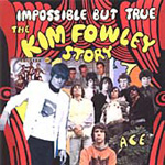 Impossible But True: The Kim Fowley Story (CD)