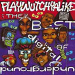 Playwutchyalike: The Best Of Digital Underground (CD)
