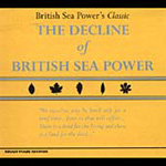 The Decline Of British Sea Power (CD)