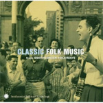 Classic Folk Music From Smithsonian Folkways (CD)