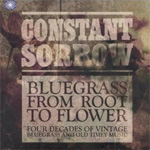 Constant Sorrow - Bluegrass From Root To Flower (3CD)