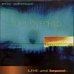 Alien Love Child - Live and Beyond (CD)