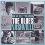 Let Me Tell You About The Blues: Nashville (CD)