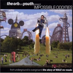 The Orb And Youth Present: Impossible Oddities (CD)