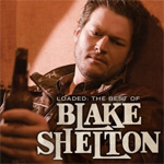 Loaded: The Best Of Blake Shelton (CD)
