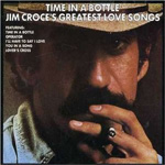 Time In A Bottle - Jim Croce's Greatest Love Songs (CD)