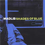 Shades Of Blue - Madlib Invades Blue Note (CD)