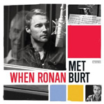 When Ronan Met Burt (CD)