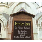Old Time Religion - Rare Recordings Of Jerry Lee Lewis In Church: Preachin', Shoutin' And Singin' (CD)
