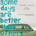 Some Days Are Better Than Others - Soundtrack (CD)