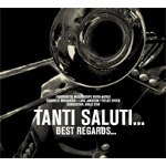 Tanti Saluti - Best Regards ... (CD)