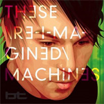 These Re-Imagined Machines (2CD)