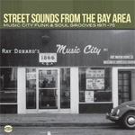 Street Sounds From The Bay Area - Music City Funk & Soul Grooves 1971-75 (CD)
