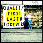 Quality First, Last & Forever! (CD)