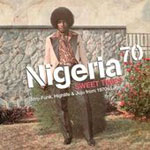 Nigeria 70 - Sweet Times (Afro Funk, Highlife And Juju From 1970s Lagos) (CD)