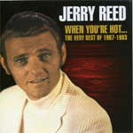 When You're Hot... - The Very Best Of Jerry Reed: 1967-1983 (CD)