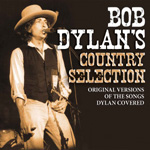 Bob Dylan's Country Selection (2CD)