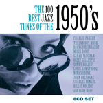 The 100 Best Jazz Tunes Of The 1950s (8CD)