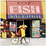 When Fish Ride Bicycles (CD)