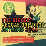 The Biggest Reggae One-Drop Anthems 2011 (CD)