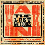 The Lost Notebooks Of Hank Williams (CD)
