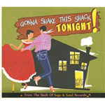 Gonna Shake This Shack Tonight! - From The Vault Of Sage & Sand Records (CD)