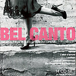 Bel Canto: The Beautiful Voices Of Italian Opera (14CD)