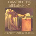 Constructive Melancholy: 30 Years Of Pearls Before Swine (CD)