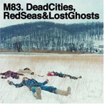 Dead Cities, Red Seas And Lost Ghosts (CD)