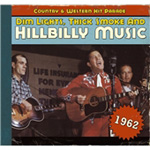 Dim Lights, Thick Smoke And Hillbilly Music - Country & Western Hit Parade 1962 (CD)