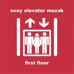Sexy Elevator Muzak - First Floor (CD)