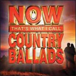 Now That's What I Call Country Ballads (CD)